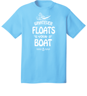 Whatever Floats Your Boat Unisex Tee
